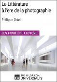 eBook: La Littérature à l'ère de la photographie de Philippe Ortel
