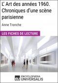 eBook: L'Art des années 1960. Chroniques d'une scène parisienne d'Anne Tronche