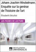 eBook: Johann Joachim Winckelmann. Enquête sur la genèse de l'histoire de l'art d'Élisabeth Décultot