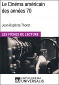 eBook: Le Cinéma américain des années 70 de Jean-Baptiste Thoret