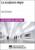 eBook: La sculpture nègre de Carl Einstein (Les Fiches de Lecture d'Universalis)