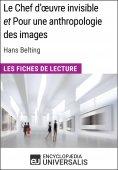 eBook: Le Chef d'œuvre invisible et Pour une anthropologie des images d'Hans Belting (Les Fiches de Lecture