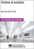 eBook: Ombres et lumières de Michael Baxandall (Les Fiches de Lecture d'Universalis)