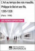 eBook: L'Art au temps des rois maudits. Philippe le Bel et ses fils, 1285-1328 (Paris - 1998)
