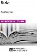 eBook: Un don de Toni Morrison (Les Fiches de Lecture d'Universalis)