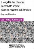 eBook: L'inégalité des chances. La mobilité sociale dans les sociétés industrielles de Raymond Boudon