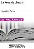 eBook: La Peau de chagrin d'Honoré de Balzac (Les Fiches de Lecture d'Universalis)