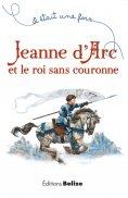 eBook: Jeanne d'Arc et le roi sans couronne