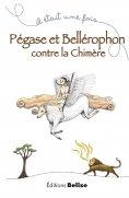eBook: Pégase et Bellérophon contre la chimère