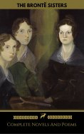 ebook: The Brontë Sisters (Emily, Anne, Charlotte): Novels And Poems (Golden Deer Classics)