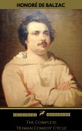ebook: Honoré de Balzac: The Complete 'Human Comedy' Cycle (100+ Works) (Golden Deer Classics)