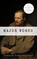 ebook: Fyodor Dostoyevsky: Major Works