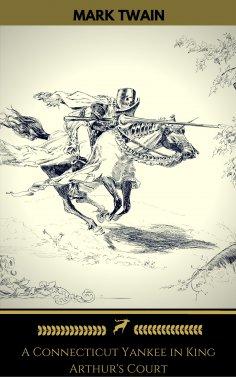 eBook: A Connecticut Yankee in King Arthur's Court (Golden Deer Classics)