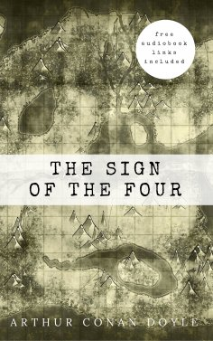 eBook: Arthur Conan Doyle: The Sign of the Four (The Sherlock Holmes novels and stories #2)