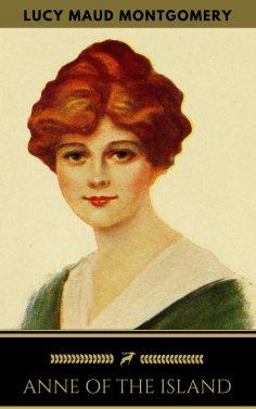 eBook: Anne of the Island (Anne Shirley Series #3)