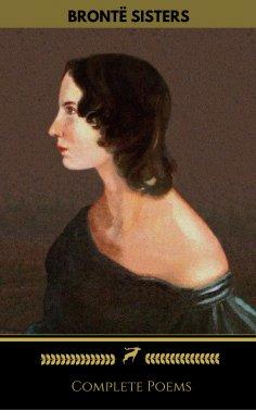 eBook: Brontë Sisters: Complete Poems (Golden Deer Classics)
