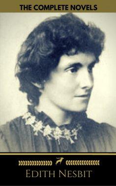 eBook: Edith Nesbit: The complete Novels (Golden Deer Classics)