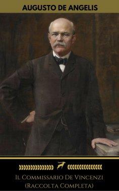 eBook: Il Commissario De Vincenzi (Raccolta Completa: 8 Storie) (Golden Deer Classics)
