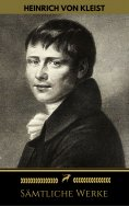 ebook: Heinrich von Kleist: Sämtliche Werke (Golden Deer Classics)