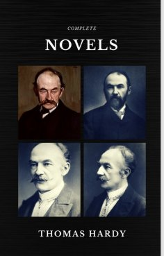 ebook: Thomas Hardy: The Complete Novels (Quattro Classics) (The Greatest Writers of All Time)