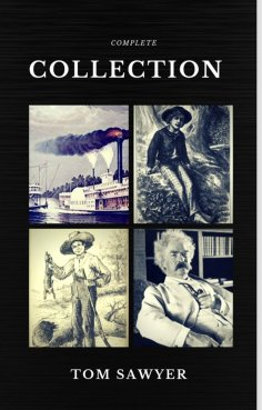 eBook: Tom Sawyer Collection - All Four Books (Quattro Classics) (The Greatest Writers of All Time)
