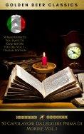 ebook: 50 Capolavori Da Leggere Prima Di Morire: Vol. 1 (Golden Deer Classics)