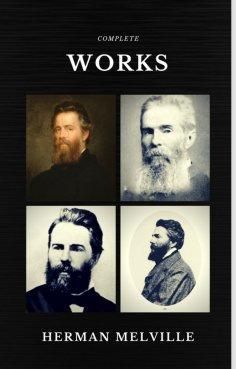 eBook: Herman Melville: The Complete works (Quattro Classics) (The Greatest Writers of All Time)