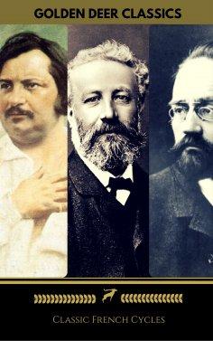 ebook: Zola, Balzac, Verne: Classic French Cycles (Golden Deer Classics)