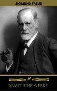 eBook: Sigmund Freud: Sämtliche Werke (Golden Deer Classics)