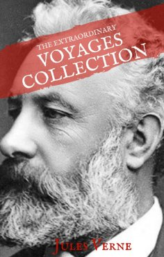eBook: Jules Verne: The Extraordinary Voyages Collection (House of Classics)