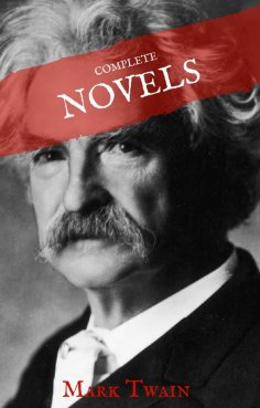 eBook: Mark Twain: The Complete Novels (House of Classics)