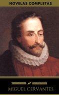 eBook: Miguel Cervantes : Novelas Completas (Golden Deer Classics)
