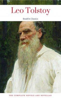 eBook: Leo Tolstoy: The Complete Novels and Novellas (ReadOn Classics)