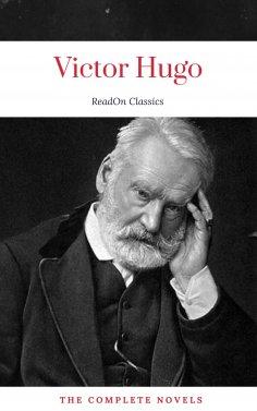 eBook: Victor Hugo: The Complete Novels (ReadOn Classics)