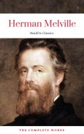eBook: Herman Melville: The Complete works (ReadOn Classics)