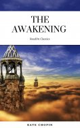 eBook: The Awakening: By Kate Chopin - Illustrated