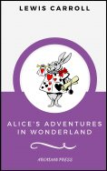 ebook: Alice's Adventures in Wonderland (ArcadianPress Edition)