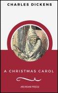 eBook: A Christmas Carol (ArcadianPress Edition)