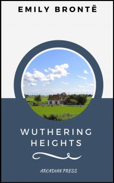 ebook: Wuthering Heights (ArcadianPress Edition)