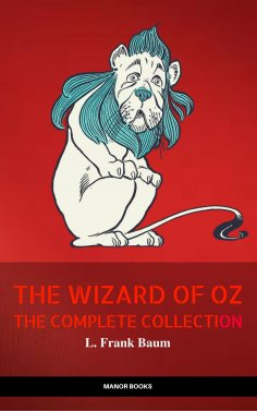 eBook: Oz: The Complete Collection (The Greatest Fictional Characters of All Time)