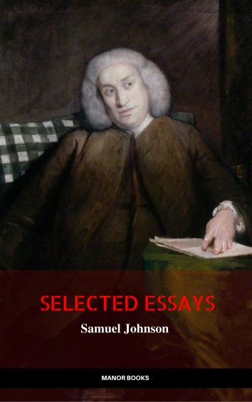 samuel johnson essay Samuel johnson, born at lichfield in the year 1709, on the 7th of september old style, 18th new style, was sixty-eight years old when he agreed with the booksellers to write his lives of the english poets i am engaged, he said, to write little lives, and little prefaces, to a little.