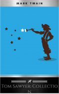 ebook: Tom Sawyer Complete Collection - 4 Books The Adventures of Tom Sawyer, Adventures of Huckleberry Fin
