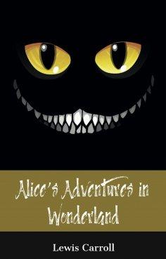 ebook: Alice's Adventures in Wonderland (150 Year Anniversary Edition)