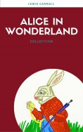 ebook: Alice In Wonderland: Collection (Lecture Club Classics)
