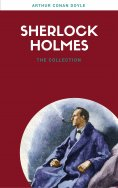 ebook: Sherlock Holmes: The Ultimate Collection (Lecture Club Classics)