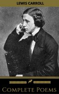 eBook: Lewis Carroll: Complete Poems (Golden Deer Classics)