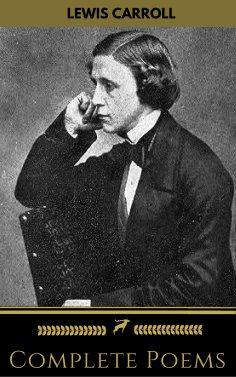 eBook: Lewis Carroll: Complete Poems (Golden Deer Classics)