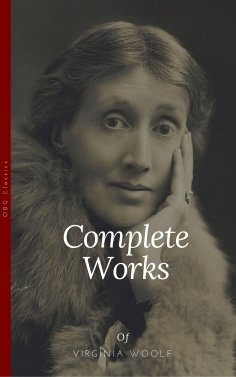 eBook: Virginia Woolf: Complete Works (OBG Classics)