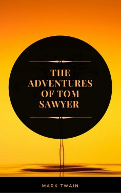 eBook: The Adventures of Tom Sawyer (ArcadianPress Edition)