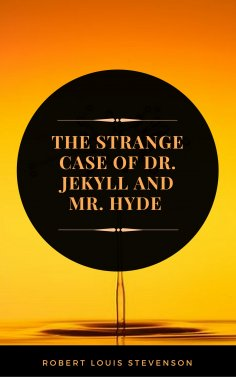 eBook: The Strange Case of Dr. Jekyll and Mr. Hyde (ArcadianPress Edition)
